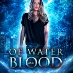 Of Water and Blood by Pauline Creeden Cover Reveal (and $.99 preorder)