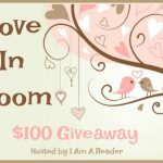 Love in Bloom $100 Kick Off Giveaway