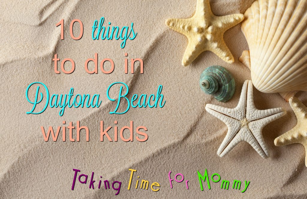 10 Things To Do In Daytona Beach With Kids