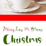 Taking Time for Mommy Christmas