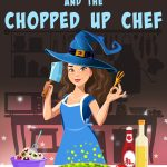 Paranormal Cozy – Kitchen Witch Wars and the Chopped Up Chef